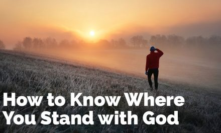 How to Know Where You Stand with God
